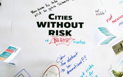 Cities Without Risk – The making of